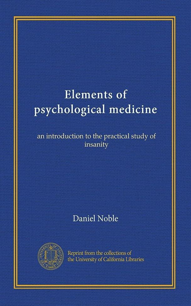 ガジュマル回転するスリップElements of psychological medicine: an introduction to the practical study of insanity