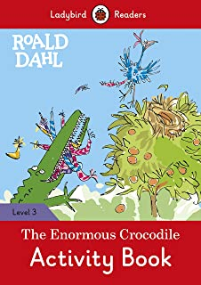 Roald Dahl: The Enormous Crocodile Activity Book – Ladybird Readers Level 3