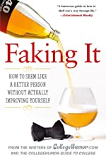 Faking It: How to Seem Like a Better Person Without Actually ImprovingYourself
