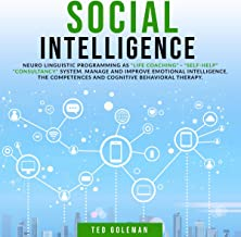 """Social Intelligence: Neuro Linguistic Programming as """"Life Coaching"""" - """"Self-Help"""" - """"Consultancy"""" System. Manage and Impr..."""