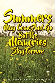 Summers May Come and Go But the Memories Stay Forever: Blank Lined Journal with Calendar for Summer Vacations
