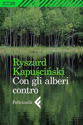Con gli alberi contro (Italian Edition)