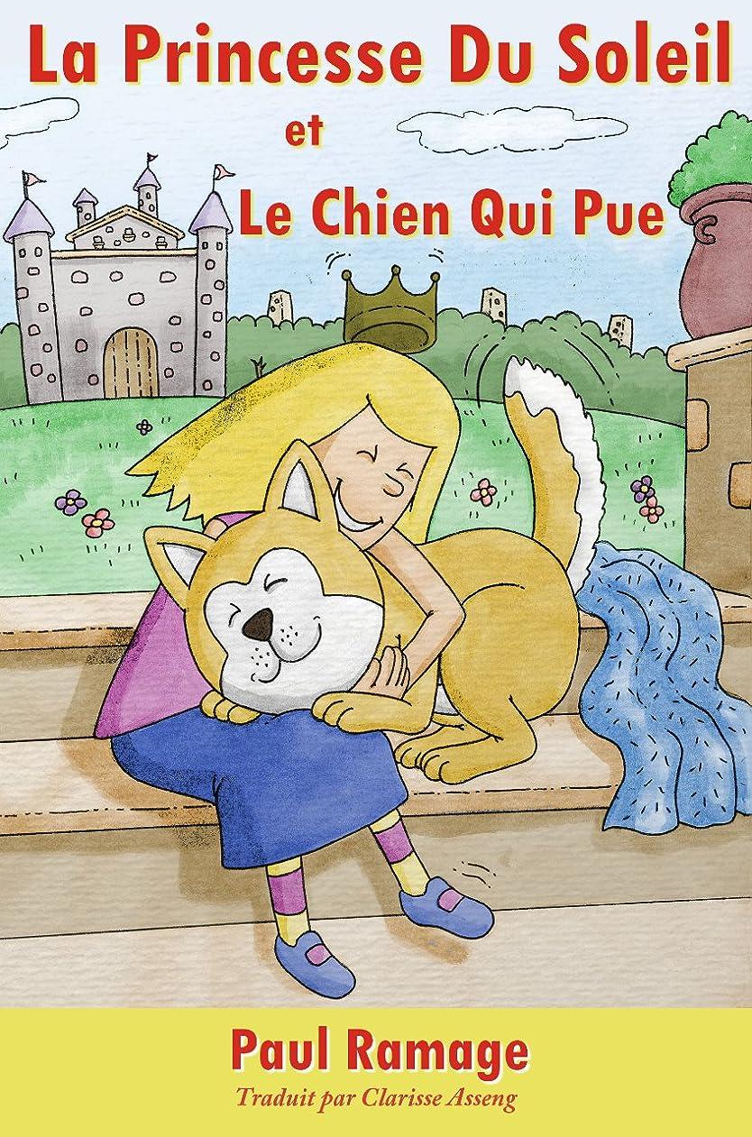 ラグ列車直接La Princesse Du Soleil et le Chien Qui Pue (Un livre d'images pour les enfants): The Sunshine Princess and the Stinky Dog – French Edition