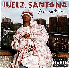 Best juelz santana from me to u songs Reviews