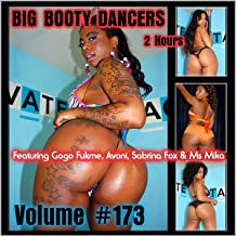 Big Booty Dancers Volume 173, Featuring Gogo Fukme, Avoni & Sabrina Fox