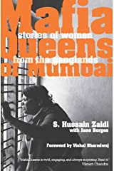 Mafia Queens of Mumbai: Stories of Women from the Ganglands Kindle Edition