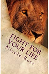 Fight for Your Life: It's Time to Pray Kindle Edition