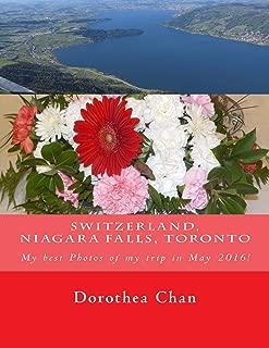 Switzerland, Niagara Falls, Toronto: My best Photos of my trip in May 2016!