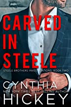 Carved in Steele: A clean billionaire romantic suspense (Brothers Steele Book 2)