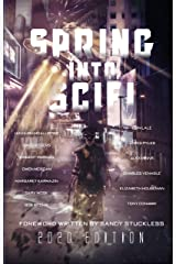 Spring Into SciFi: 2020 Edition Kindle Edition