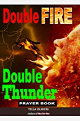 Double Fire Double Thunder Prayer Book: Why Prayer is Powerful (Battle Plan for Prayer Book 1) Kindle Edition