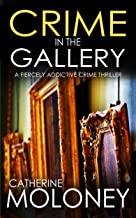 CRIME IN THE GALLERY a fiercely addictive crime thriller (Detective Markham Mystery Book 6) (English Edition)