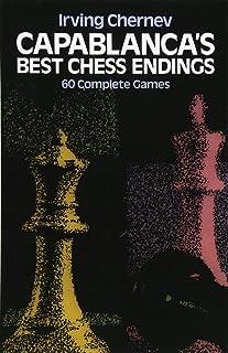 Capablanca's Best Chess Endings: 60 Complete Games