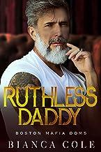 Ruthless Daddy: A Dark Forbidden Mafia Romance (Boston Mafia Doms)