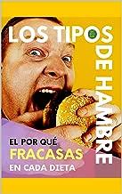 LOS TIPOS DE HAMBRE: El por qué fracasas en cada dieta (Spanish Edition)