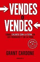 Vendes o vendes: Cómo salirte con la tuya en los negocios y en la vida / Sell or Be Sold (Spanish Edition)