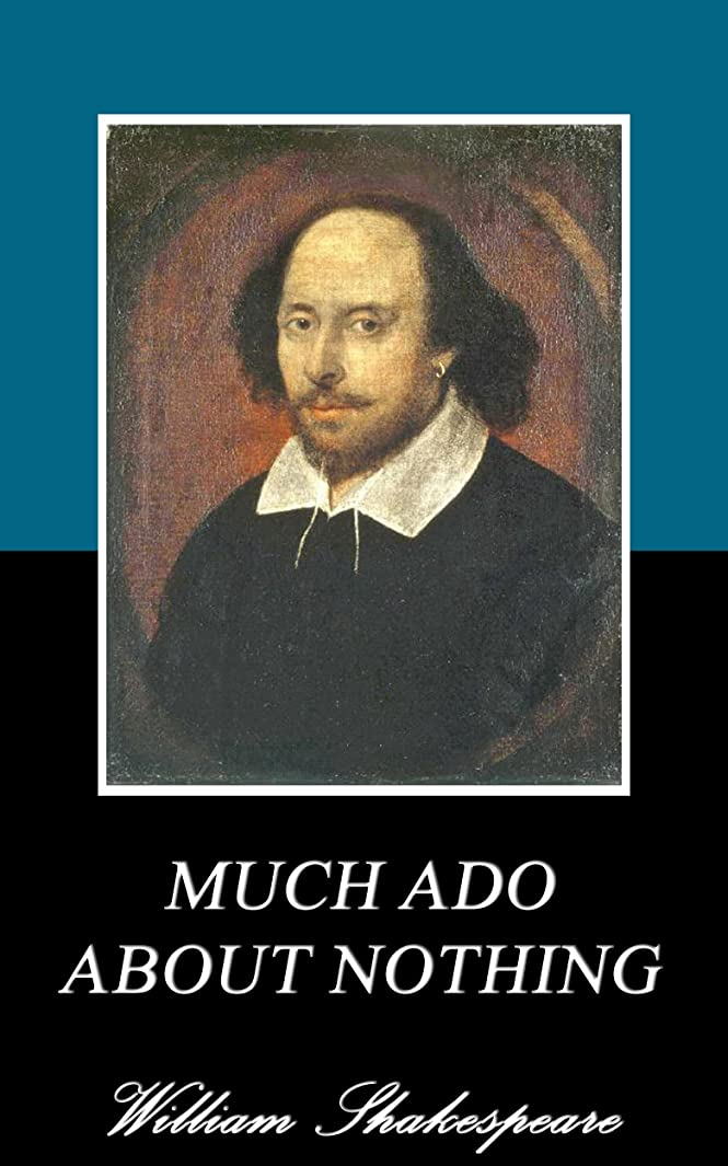 アパート創始者逃げるMUCH ADO ABOUT NOTHING (Annotated) (English Edition)