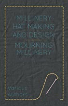 Millinery Hat Making and Design - Mourning Millinery (English Edition)