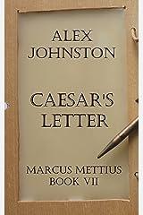 Caesar's Letter: Vale Crassus (The Marcus Mettius Series Book 7) Kindle Edition