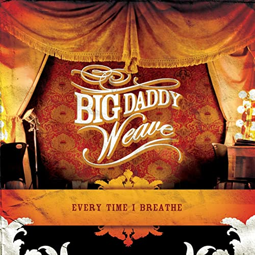 big daddy weave everytime i breathe free mp3
