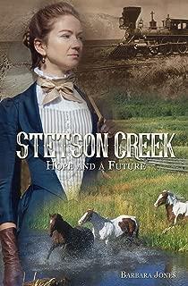 Stetson Creek: Hope and a Future