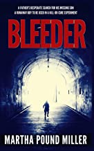 Bleeder: A father's desperate search for his missing son; a runaway boy to be used in a kill-or-cure experiment.