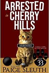 Arrested in Cherry Hills: A Small-Town Cat Cozy Mystery (Cozy Cat Caper Mystery Book 33) Kindle Edition