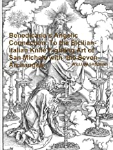 Benedicaria's Angelic Connection To the Sicilian-Italian Knife Fighting Art of San Michele with the Seven Archangels