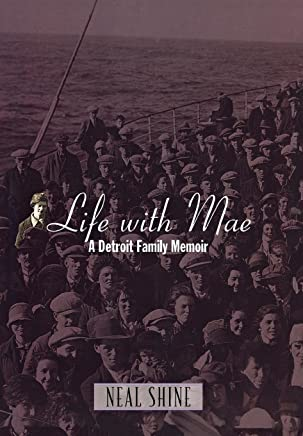 Life with Mae: A Detroit Family Memoir
