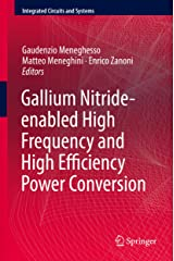 Gallium Nitride-enabled High Frequency and High Efficiency Power Conversion (Integrated Circuits and Systems) (English Edition) Formato Kindle