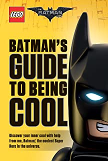Batman's Guide to Being Cool (The LEGO Batman