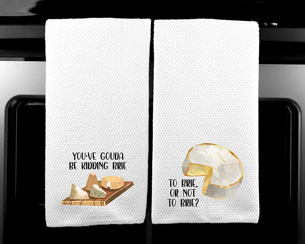 You Ve Gouda Be Kidding Brie Cheese Funny Saying Kitchen Towel Gift Set Of 2