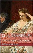 Civil Pemberley: A Pride & Prejudice Variation
