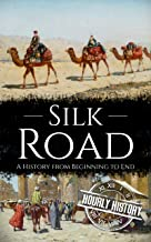 Silk Road: A History from Beginning to End (English Edition)