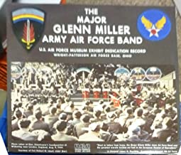 THE MAJOR GLENN MILLER ARMY AIR FORCE BAND. U. S. AIR FORCE MUSEUM EXHIBIT DEDICATION RECORD, Wright-Patterson Air Force Base, Ohio. (LP Record)