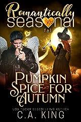 Pumpkin Spice For Autumn: Romantically Seasonal: Fall Kindle Edition