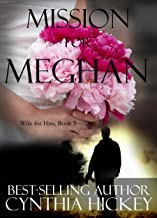 Mission for Meghan: Clean romantic suspense (Wife for Hire Book 3)