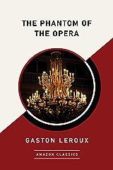 The Phantom of the Opera (AmazonClassics Edition) (English Edition) eBook Kindle