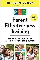 Parent Effectiveness Training: The Proven Program for Raising Responsible Children Kindle Edition