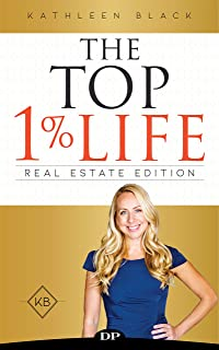 The Top 1% Life: The Real Estate Agent's Guide to Free Up
