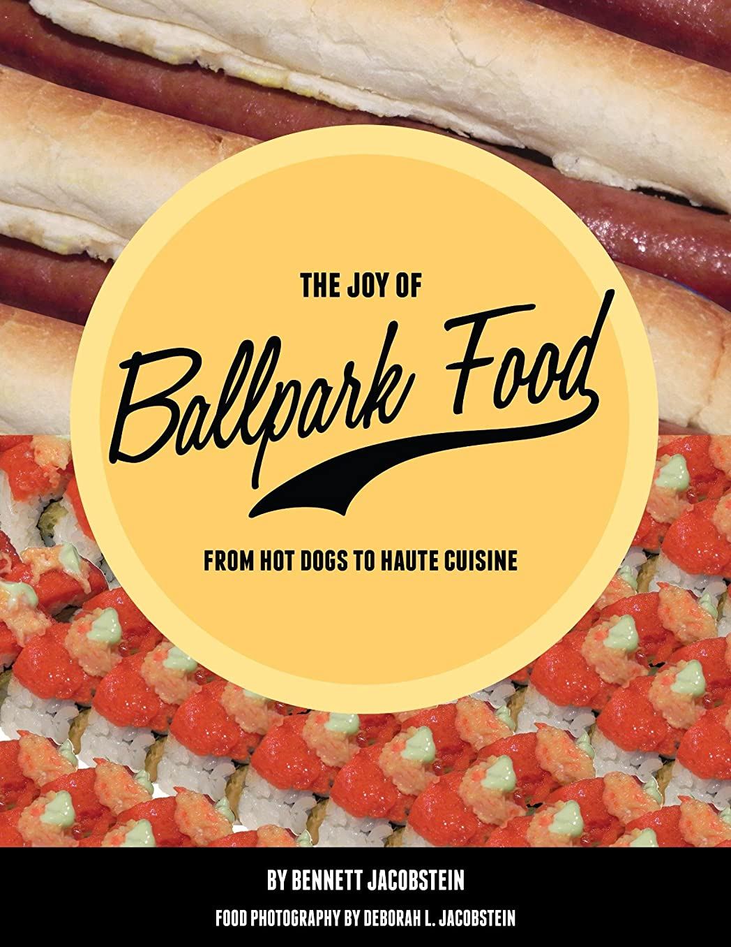 数学的なおかしいしかしながらThe Joy of Ballpark Food: From Hot Dogs to Haute Cuisine (English Edition)