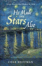 He Made the Stars Also: Seven Stories that Had to Be Told