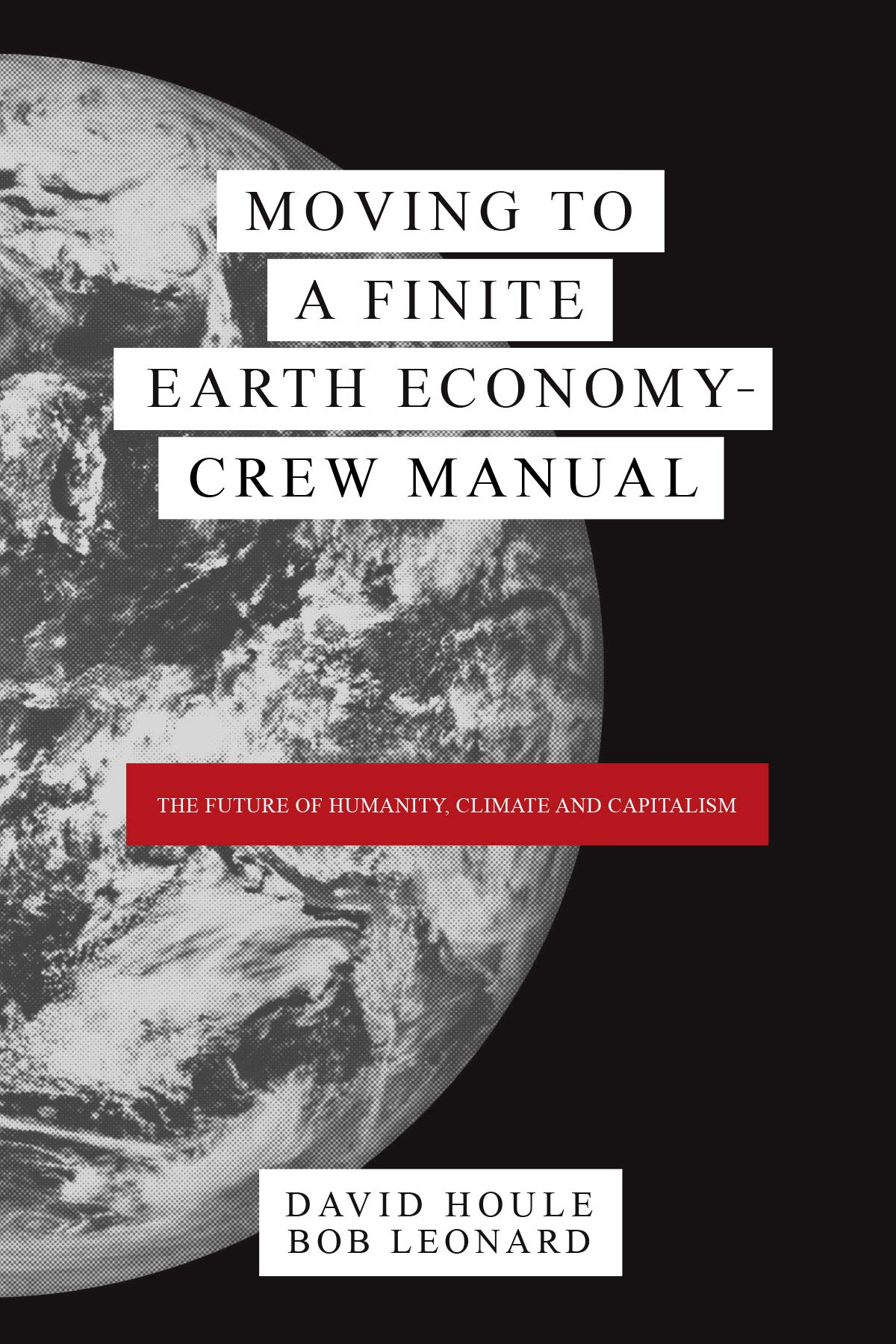 Moving to a Finite Earth Economy - Crew Manual: The Complete Trilogy