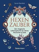 Hexenzauber - Der magische Lebensplaner für deine Wünsche und Ziele. Das Eintragbuch. Zauberrituale, Zaubersprüche und zah...