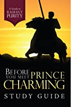 Before You Meet Prince Charming: A Guide to Radiant Purity Study Guide