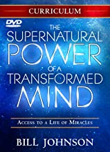 Supernatural Power of a Transformed Mind Curriculum: Access to a Life of Miracles