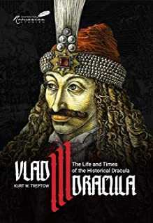 Vlad III Dracula: The Life and Times of the Historical Dracula