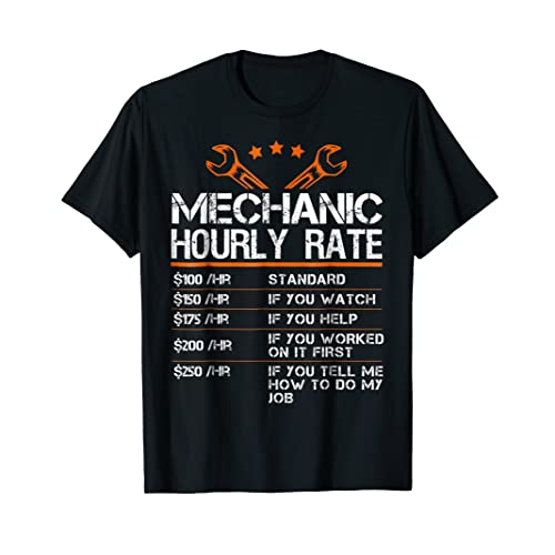 4ec45eda Funny Mechanic Hourly Rate Gift Shirt Labor Rates T-Shirt