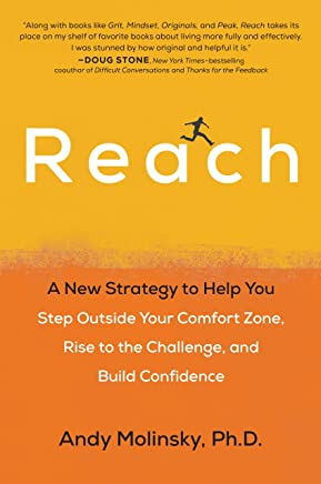 Reach: A New Strategy to Help You Step Outside Your Comfort Zone, Rise to the Challenge , and Build Confidence (English Edition)