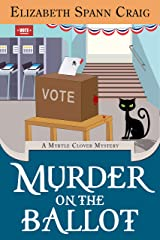 Murder on the Ballot (A Myrtle Clover Cozy Mystery Book 17) Kindle Edition